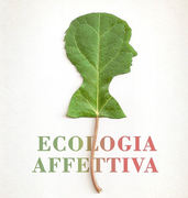 ● Ecopsicologia & Ecologia Affettiva