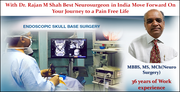 With Dr. Rajan M Shah Best Neurosurgeon in India Move Forward On Your Journey to a Pain Free Life