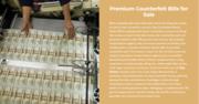 Premium Counterfeit Bills for Sale