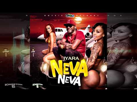 Iyara - Neva Neva [Official Audio]