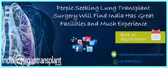 People Seeking Lung Transplant Surgery Will Find India Has Great Facilities and Much Experience