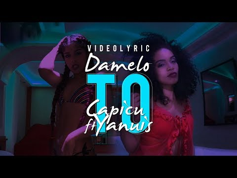 Capicu - Damelo To (Official Lyric Video) ft Yanuis