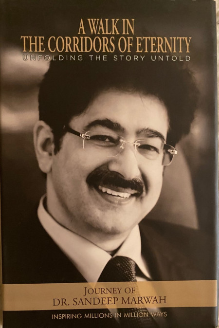 Bio on Sandeep Marwah A Walk In The Corridors of Eternity Going For Second Edition