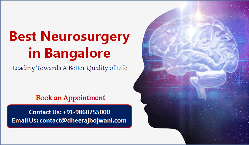 Best Neurosurgery in Bangalore - Leading Towards A Better Quality of Life