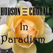 Hudson Chorale Concert at Maryknoll (NY) – In Paradisum: Fauré Requiem and More (January 26 & 27, 2019)