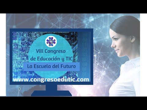 VIII Congreso de Educación y TIC La Escuela del Futuro