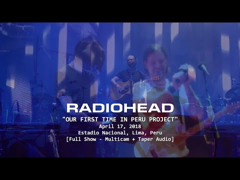 Radiohead - Live at Estadio Nacional, Lima, Perú - 2018 - (Full Show Multicam + HQ Taper-Audio)