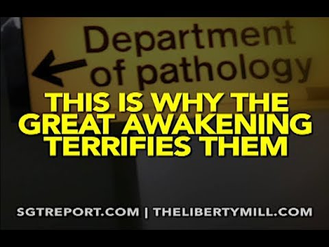 THIS IS WHY THE GREAT AWAKENING TERRIFIES THEM...