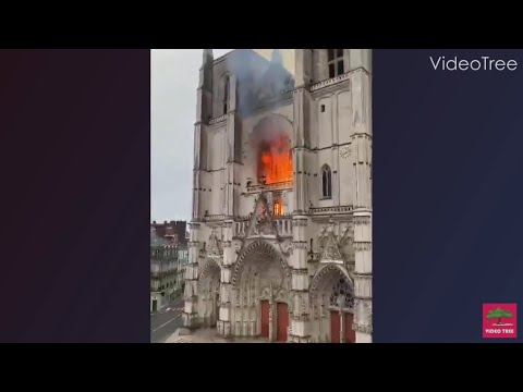 Massive Fire in Nantes Cathedral Paris France, Criminal Act Suspected | 400-Year-Old Organ Destroyed
