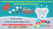 Dental Implant in India A Convenient Option to Get Back your Smile and Confidence on Your Face