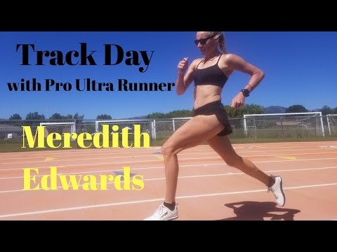 Track Day Workout: with Pro Ultra Runner MEREDITH EDWARDS (behind the scenes)
