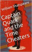 Captain Quark and the Time Cheaters: Donald Trump's Favorite Sci-Fi Novel - NOT!!