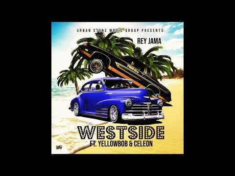 Rey Jama Ft-Yellow Bob-Celeon -Westside