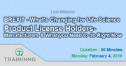 BREXIT - What's Changing for Life Science Product License Holders-Manufacturers and What you Need to do Right Now