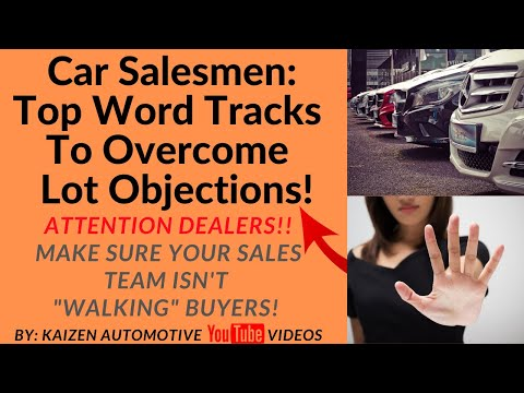 "Car Salesmen: Top Word Tracks To Overcome Lot Objections & Make Sure You Don't ""Walk"" Car Buyers!"