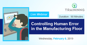 Controlling Human Error in the Manufacturing Floor