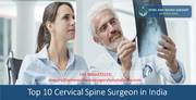 Get Back To Pain Free, Good Quality Of Life Soon With Cervical Spine Surgery in India