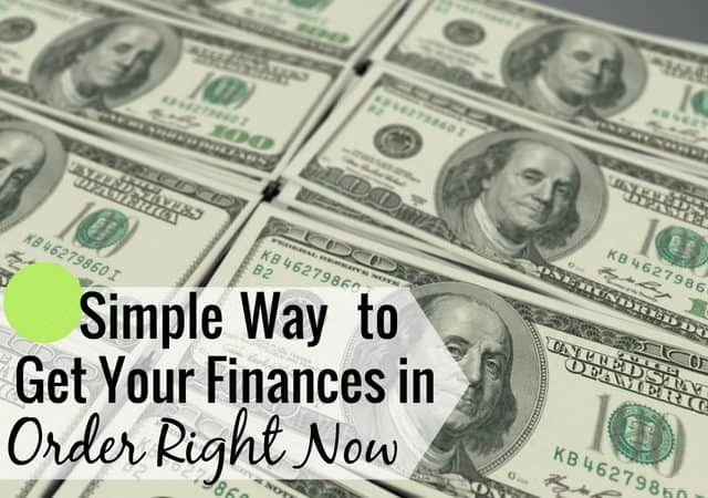 Simple Way To Get Your Finances in Order Right Now
