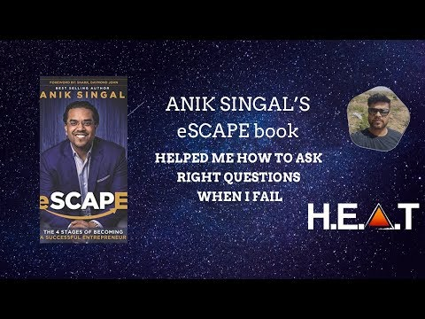 ANIK SINGAL'S eSCAPE book Helped Me How To Ask Right Questions When I Fail