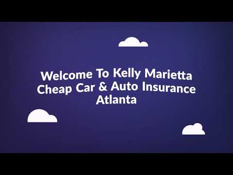 Kelly Marietta Cheap Car Insurance in Atlanta, GA