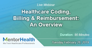 Healthcare Coding, Billing and Reimbursement: An Overview
