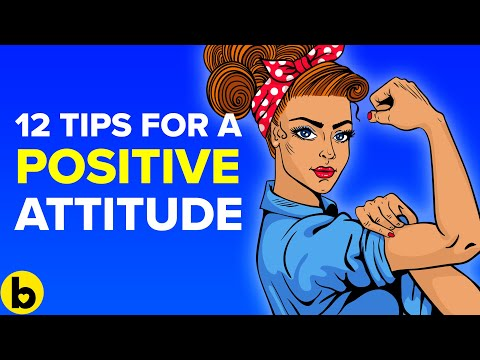 12 Unbeatable Ways To Develop A Positive Attitude