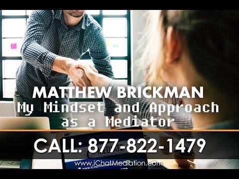 Matthew Brickman: My Mindset and Approach as a Mediator