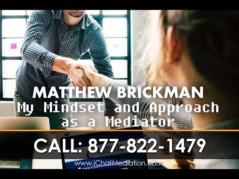Matthew Brickman: My Mindset and Approach as a Mediator