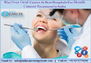 Win Over Oral Cancer At Best Hospitals For Mouth Cancer Treatment in India