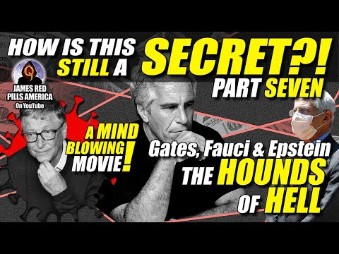 HOW IS THIS STILL SECRET?!  Gates Fauci & Epstein : The Hounds Of Hell & Purveyors Of Pure Evil Pt 7