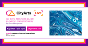 CityArts LIVE Presents: Go with the Flow- Fluid Painting for Beginners By Kerry Harripersad