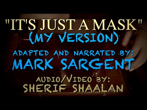 """""""It's Just A Mask"""" (My Version) – Mark Sargent SW#260"""