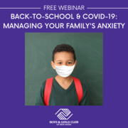 BACK TO SCHOOL AND COVID-19: Managing Your Family's Anxiety
