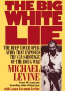 Michael Levine - The Big White Lie