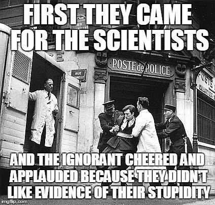 First They Came for the Scientists