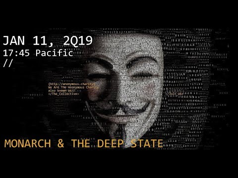 Anonymous. Update Jan 11, 2019. POTUS in contRol. Monarch and The [DS]