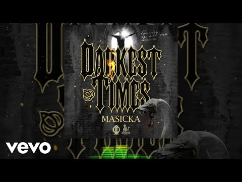 Masicka - Darkest Times [Official Audio]
