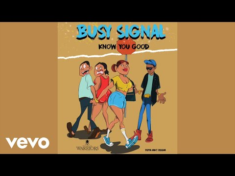 Busy Signal - Know You Good [Official Audio]