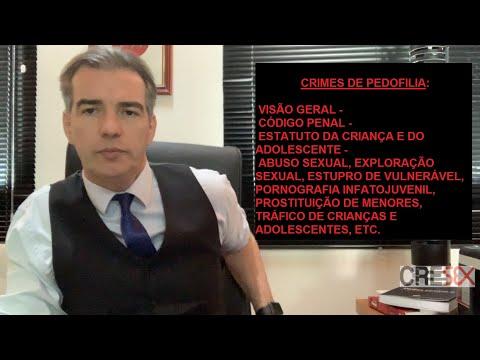 Dos crimes de pedofilia - visão geral - Código Penal e ECA - Casé Fortes - Promotor de Justiça