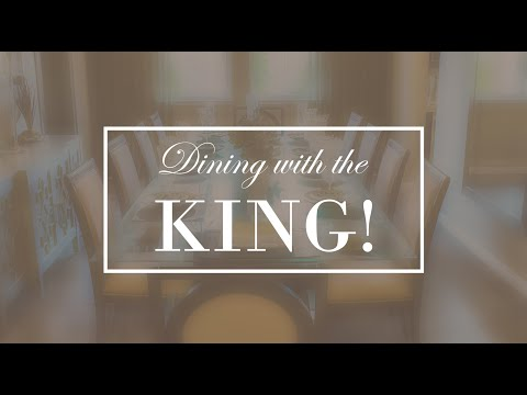 Dining with the King!