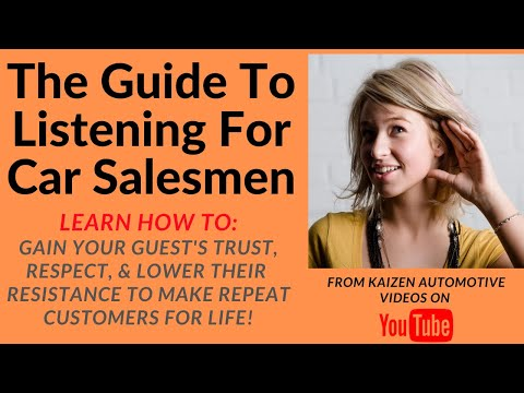 The Guide To Listening For Car Salesmen: Gain Your Guest's Trust, Respect, & How To Lower Resistance