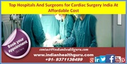 Top hospitals and surgeons for cardiac surgery India at affordable cost