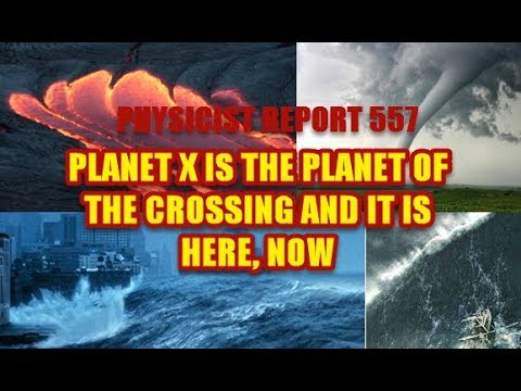 Physicist Report 557 : Planet X is the planet of the crossing and it is here, now