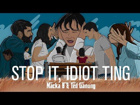 Macka B ft. Ted Ganung 'Stop It, Idiot Ting'  (Official Lyrics Video)