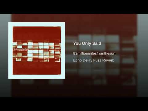 93MillionMilesFromTheSun -You Only Said