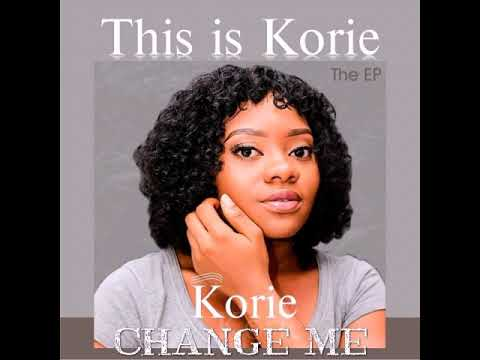 This is Korie - Change Me ( Official Audio )