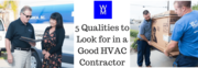 5 Qualities to Look for in a Good HVAC Contractor