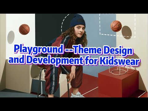 Playground Theme Design and Development for Kidswear 21/22 AW  | POP Fashion