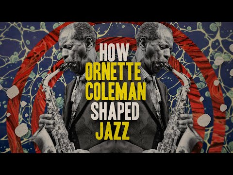 How Ornette Coleman Shaped Jazz