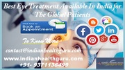 Best Eye Treatment Available in India for The Global patients